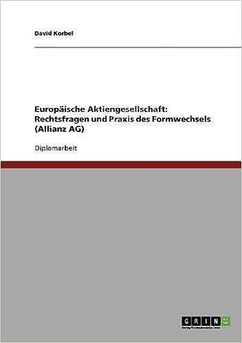 Europäische Aktiengesellschaft: Rechtsfragen und Praxis des Formwechsels (Allianz AG)