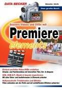 Das große Buch Bessere Videos und DVDs mit Premiere Elements