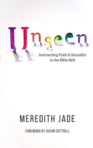 Unseen: Intersecting Faith & Sexuality in the Bible Belt