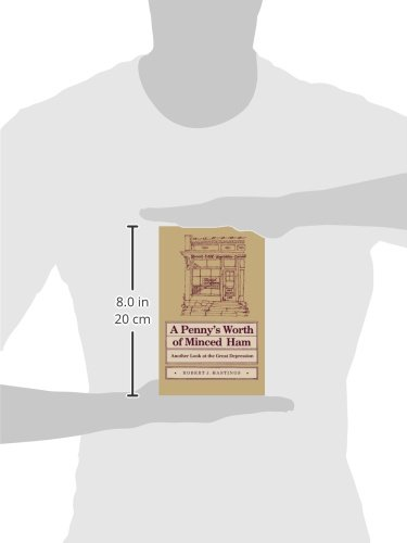 Pennys worth of minced ham another look at the great depression pennys worth of minced ham another look at the great depression shawnee books mr robert j hastings 9780809313044 amazon books fandeluxe Choice Image
