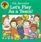 Let's Play As a Team!, P. K. Hallinan, 1571020993