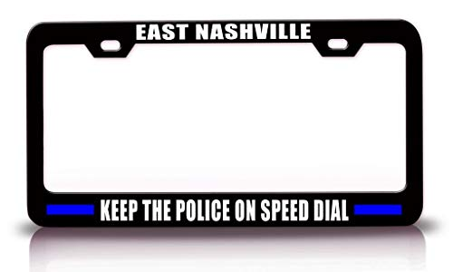Auto Decorative Frames East Nashville Keep The Police On Speed Dial Black Police Cop License Plate Frame, Car License Plate Cover for Front or Back License Tag, Slim Aluminum Metal -