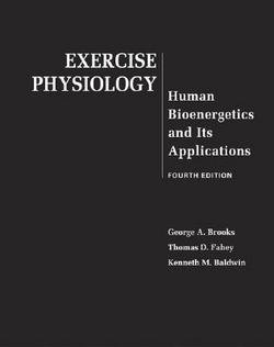 George A. Brooks: Exercise Physiology : Human Bioenergetics and Its Applications (Hardcover); 2004 Edition