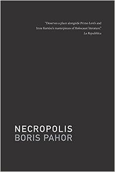 Necropolis (Slovenian Literature) (Slovenian Literature Series) by Boris Pahor (2010-11-16)