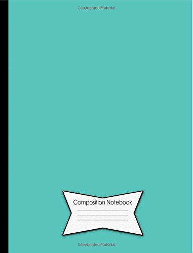 Download Composition Notebook 140 College Ruled Lined Pages Book (7.44 x 9.69): Color of the Year Collection: 2010 Turquoise Cover Design pdf epub