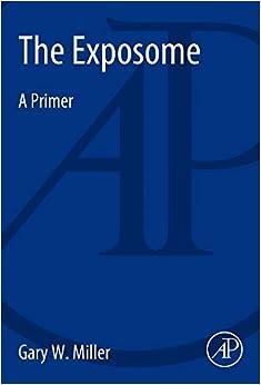The Exposome: A Primer por Gary W. Miller epub