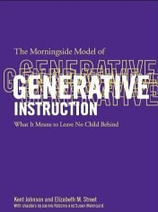 The Morningside Model of Generative Instruction: What It Means to Leave No Child Behind