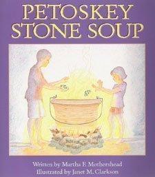 Petoskey Stone Soup, Martha F Mothershead