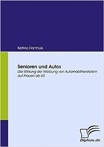 Amazoncom Senioren Und Autos Die Wirkung Der Werbung Von