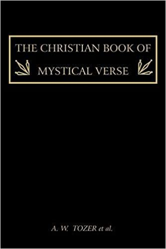 The Christian Book of Mystical Verse: A W  TOZER, et al