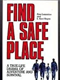 img - for Find a Safe Place: A True-Life Drama of Adventure and Survival book / textbook / text book
