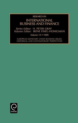 European Monetary Union Banking Issues: Historical and Contemporary Perspectives (Research in International Business and