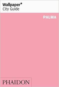 Book Wallpaper* City Guide Palma de Mallorca