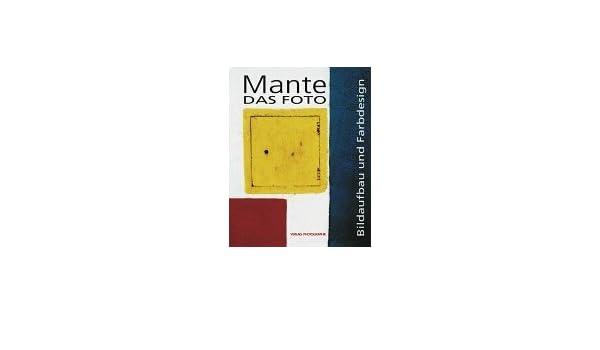 Das Foto: Bildaufbau Und Farbdesign: Harald Mante: 9783933131560 ...