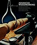 Advanced Woodworking, Time-Life Books, 0809434792