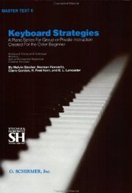 Keyboard Strategies: A Piano Series for Group or Private Instruction Created for the Older Beginner : Master Text II
