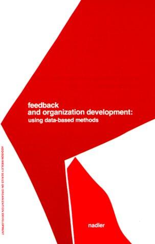 Feedback and Organization Development: Using Data-Based Methods (Prentice Hall Organizational Development Series)