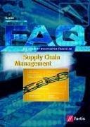 FAQ. Supply Chain Management: Die hundert wichtigsten Fragen