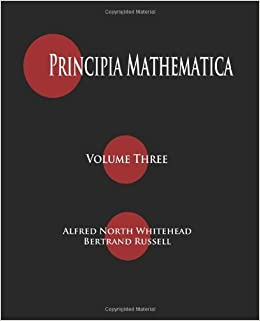 By Alfred North Whitehead Principia Mathematica - Volume Three