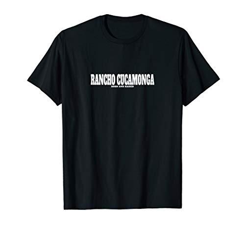 - Rancho Cucamonga California Born and Raised Vintage Style T-