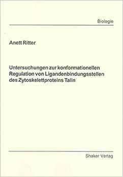 Book Untersuchungen zur konformationellen Regulation von Ligandenbindungsstellen des Zytoskelettproteins Talin