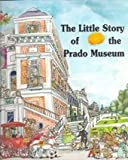 img - for The Little Story of the Prado Museum book / textbook / text book