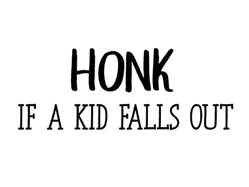 Creative Concepts Ideas Honk IF A Kid Falls Out Funny CCI Decal Vinyl Sticker|Cars Trucks Vans Walls Laptop|Black|7.0 x 2.6 in|CCI2341]()