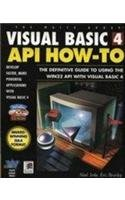 Visual Basic 4 Api How-To: The Definitive Guide to Using the Win32 Api With Visual Basic 4 by Brand: Waite Group Pr