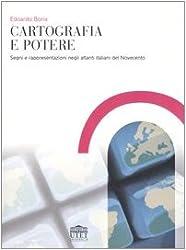 Cartografia e potere. Segni e rappresentazioni negli atlanti italiani del Novecento