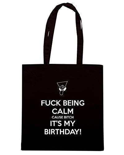BITCH IT'S Nera BEING Shirt MY Borsa CAUSE FUCK CALM Speed BIRTHDAY TKC3772 Shopper gzHqcnxv