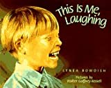 This Is Me, Laughing, Lynea Bowdish, 0374374899