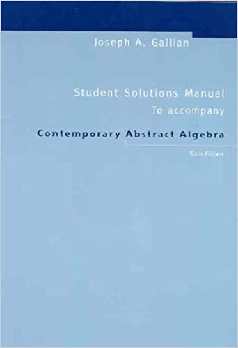 Contemporary Abstract Algebra Student Solution Manual