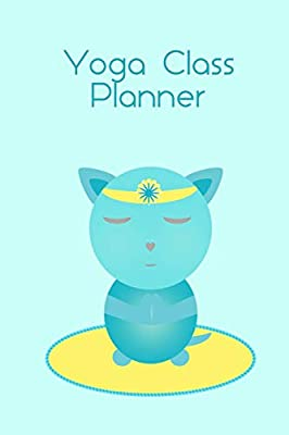 Yoga Class Planner Turquoise Cat Meditating: A beautifully ...