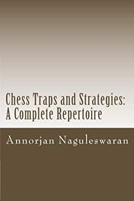 Chess Traps and Strategies: A Complete Repertoire