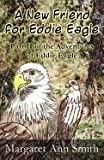 A New Friend for Eddie Eagle, Margaret Ann Smith, 1451280769