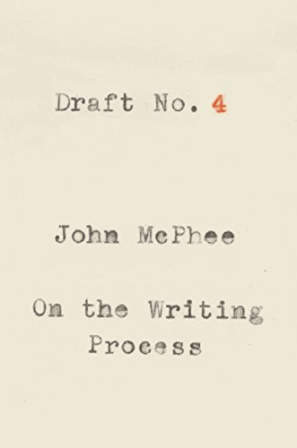 Draft no 4 on the writing process kindle edition by john mcphee 4 on the writing process by mcphee john fandeluxe Choice Image