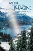 Download More Than We Can Imagine: A Practical Guide to the Holy Spirit pdf epub
