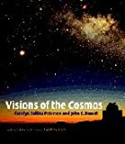 Visions of the Cosmos, Carolyn Collins Petersen and John C. Brandt, 0521818982