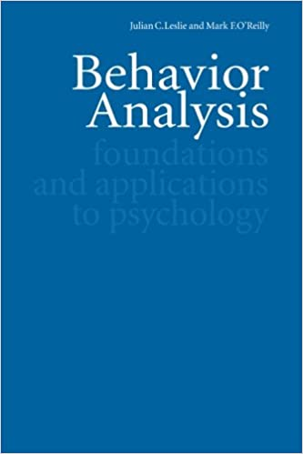 Behavior Analysis: Foundations and Applications to Psychology: Julian C. Leslie, Mark F. O'Reilly: 9789057024863: Amazon.com: Books