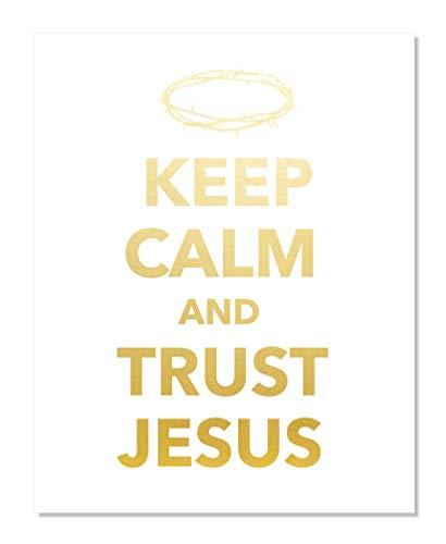 Poster Trust - Keep Calm & Trust Jesus Gold Foil Print Poster Quote Christian Teen Dorm Religious Biblical Poster Handmade Home Office Motivational Inspirational Wall Art Bible Verse Scripture Spiritual Decor (8x10)