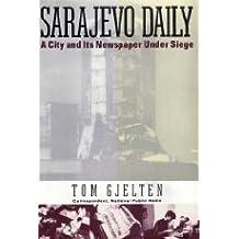 Sarajevo Daily: A City and Its Newspaper Under Siege