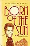 Front cover for the book Born of the Sun: A Namibian Novel by Joseph Diescho