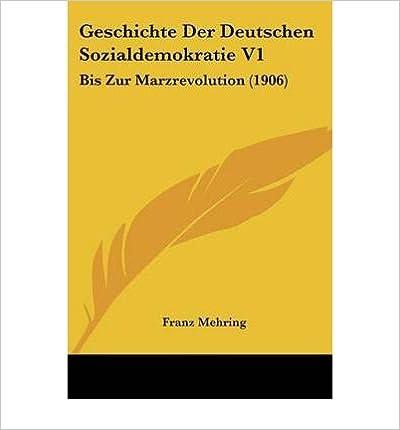 Book Geschichte Der Deutschen Sozialdemokratie V1: Bis Zur Marzrevolution (1906) (Paperback)(German) - Common
