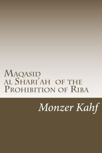 Maqasid al Shari?ah  in the Prohibition of Riba