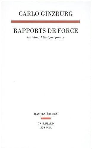 Télécharger en ligne Rapports de force : Histoire, rhétorique, preuve pdf, epub