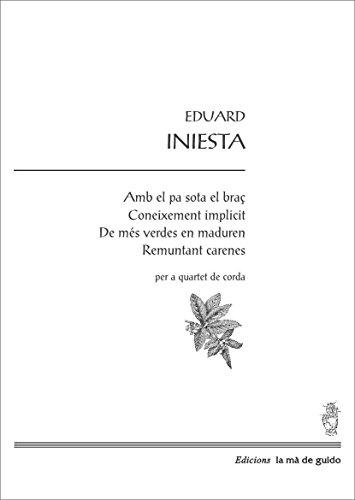 Amb el pa sota el braç Coneixement implicit De més verdes en maduren Remuntant carenes: per a quartet de corda (Catalan Edition)