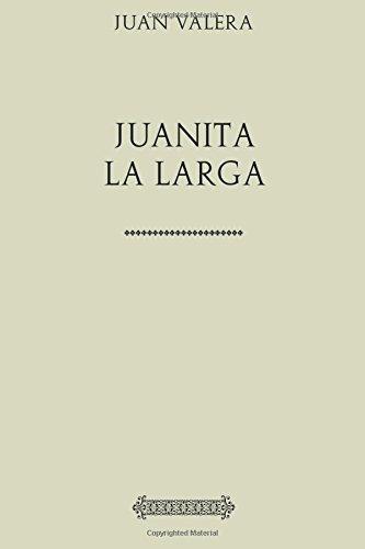 Juan Valera. Juanita la Larga (Spanish Edition) [Juan Valera] (Tapa Blanda)