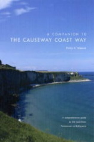 Read Online A Companion to the Causeway Coast Way: A Comprehensive Guide to the Walk from Portstewart to Ballycastle by Philip S. Watson (2004-09-02) PDF
