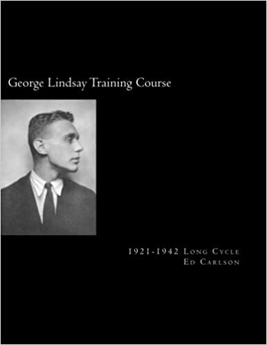 George Lindsay Training Course: 1921-1942 Long Cycle by Ed Carlson (2013-09-30)