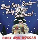 Move Over, Santa, Ruby's Doin' Christmas!, Ruby Ann Boxcar, 0806526653